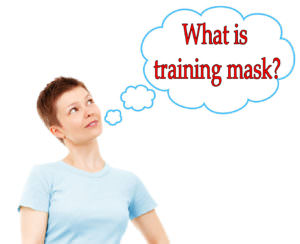 What is a training Mask