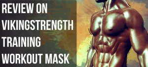 Vikingstrength Training Workout Mask Review