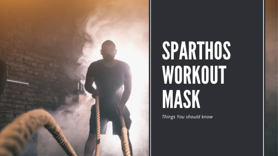 Sparthos Workout Mask Review For High-Intensity Trainers 2020!