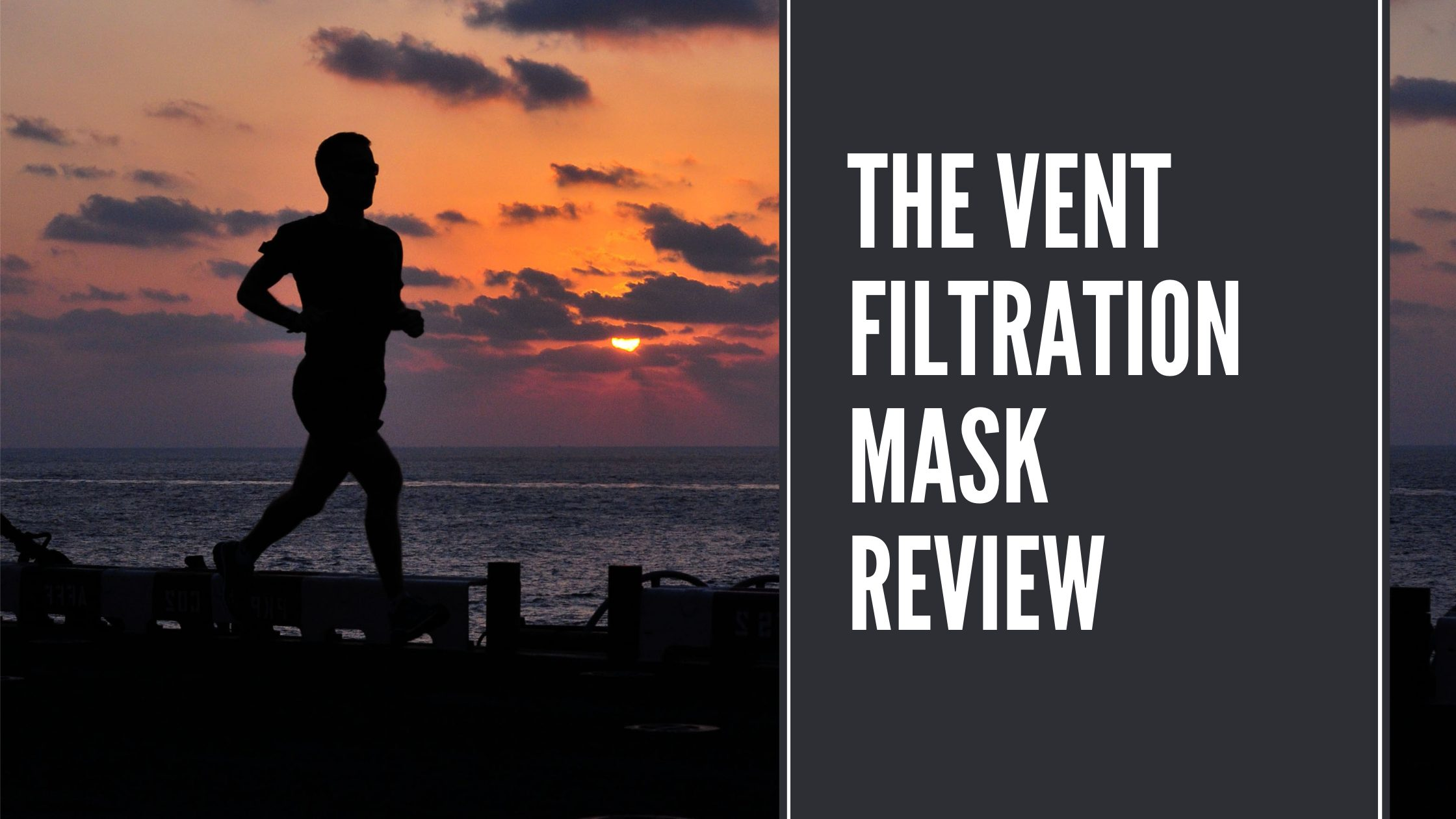 The VENT Dust Filtration Training Mask Review for 2020